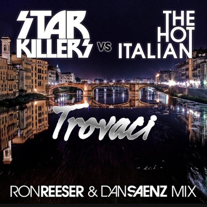 STARKILLERS vs THE HOT ITALIAN - Trovaci