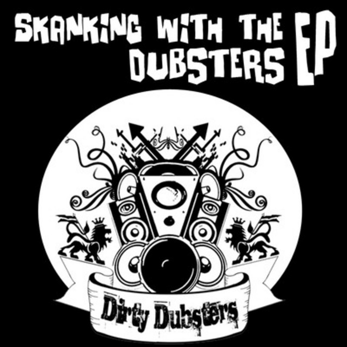 DIRTY DUBSTERS - Skanking With The Dubsters