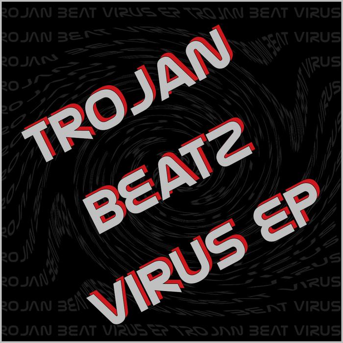 TROJAN BEATZ - Virus EP
