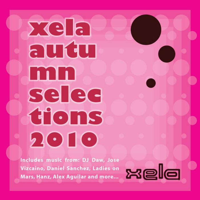 AGUILAR, Alex/VARIOUS - Xela Autumn Selection 2010 (unmixed tracks)