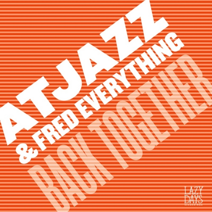 ATJAZZ/FRED EVERYTHING - Back Together