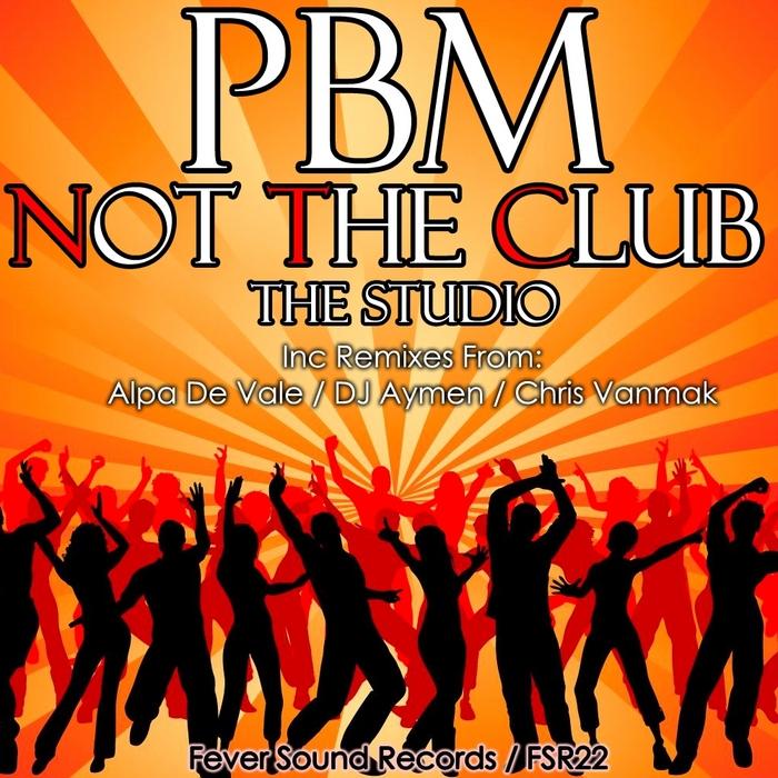 PBM - Not The Club (The Studio)