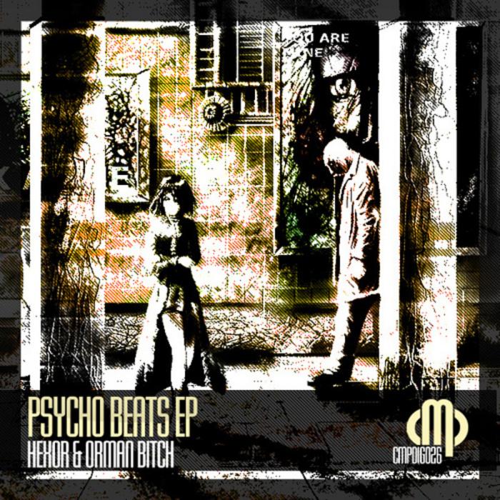 HEXOR/ORMAN BITCH - Psycho Beats EP