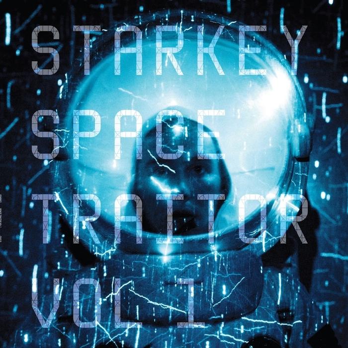 STARKEY - Space Traitor EP Vol 1
