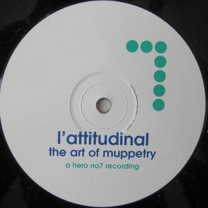 L ATTITUDINAL - The Art Of Muppetry