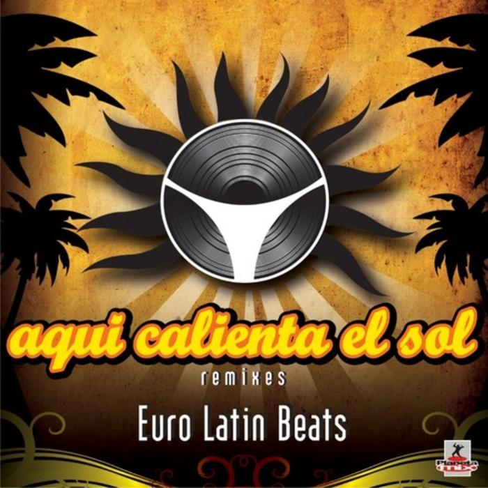 EURO LATIN BEATS - Aqui Calienta El Sol
