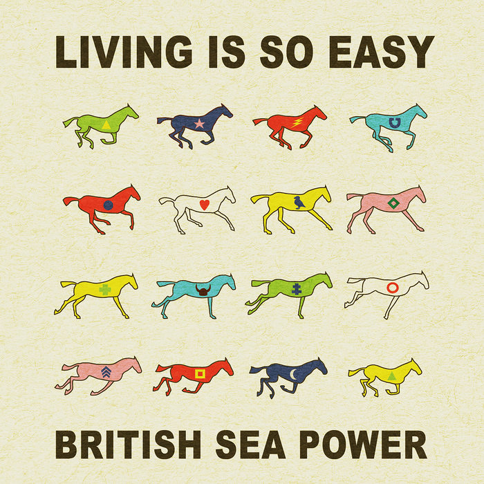 BRITISH SEA POWER - Living Is So Easy