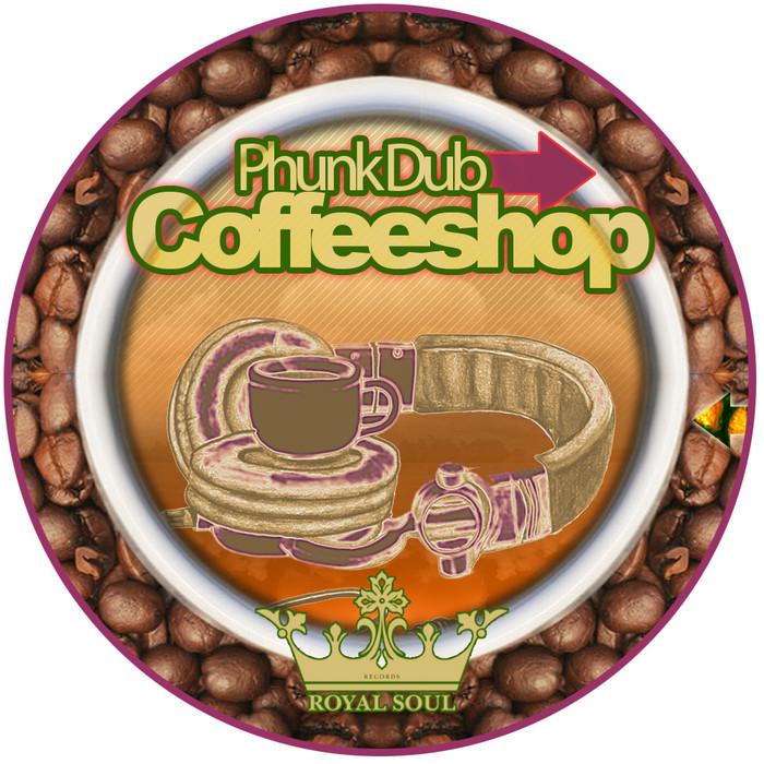 PHUNK DUB - CoffeeShop EP