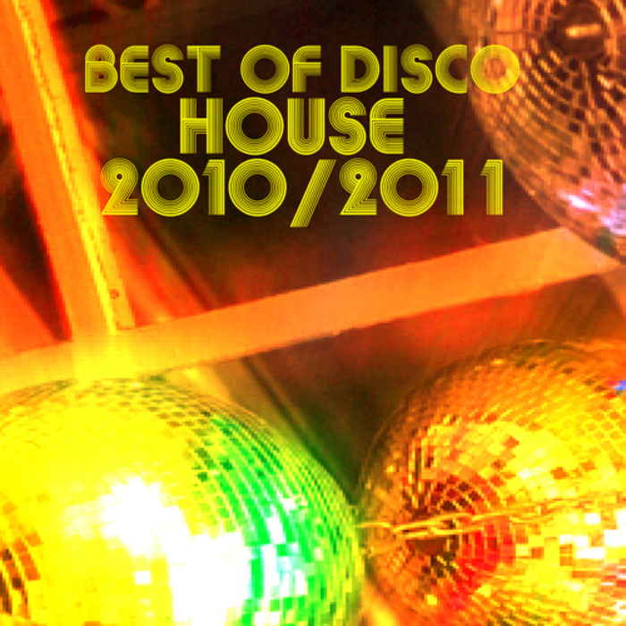 VARIOUS - Best Of Disco House 2010-2011
