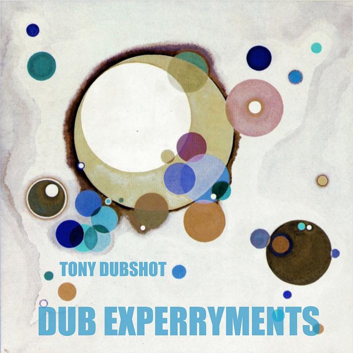 DUBSHOT, Tony - Dub Experryments