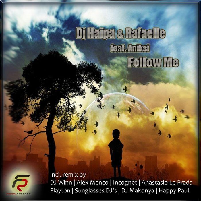 DJ HAIPA & RAFAELLE feat ANIKSI - Follow Me