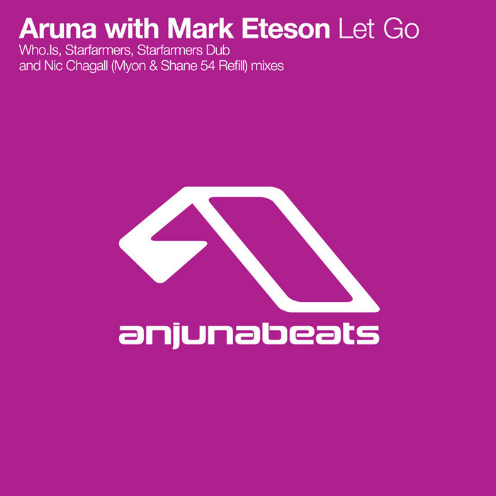ARUNA with MARK ETESON - Let Go (The remixes)