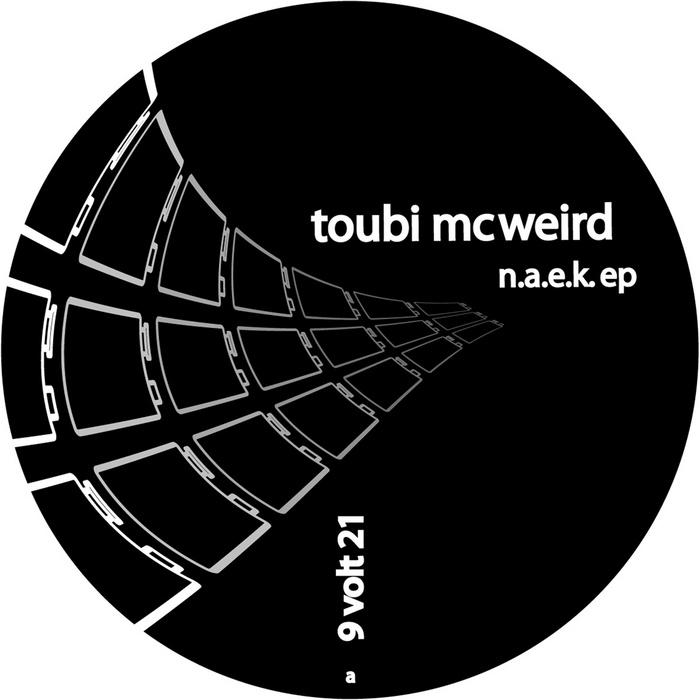 McWEIRD, Toubi - NAEK EP