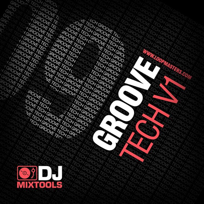 LOOPMASTERS - DJ Mixtools 09: Groove Tech Vol 1 (Sample Pack WAV)