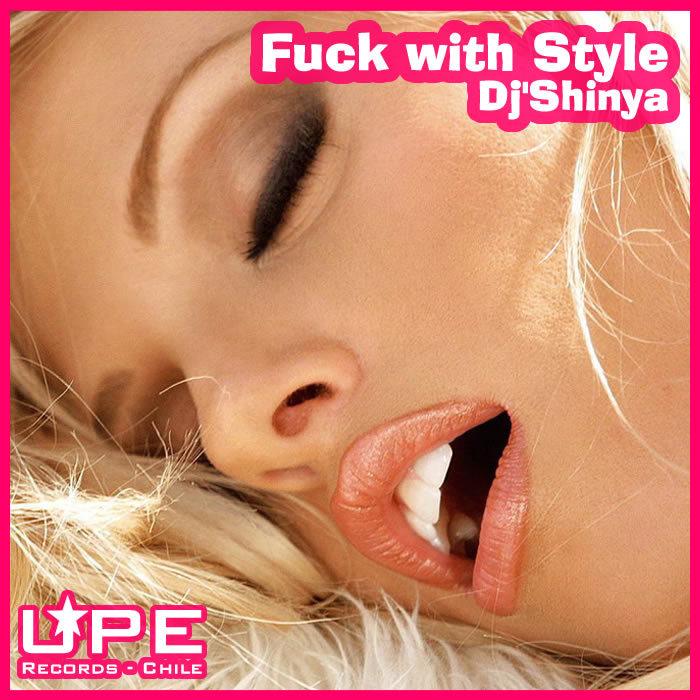 DJ SHINYA - Fuck With Style
