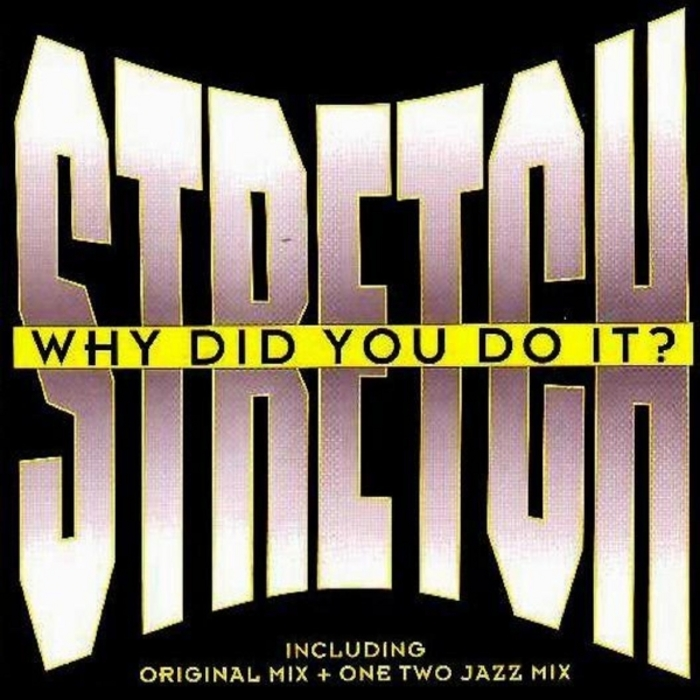 STRETCH - Why Did You Do It