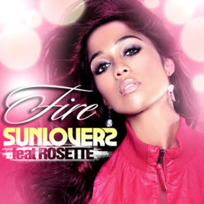 SUNLOVERZ feat ROSETTE - Fire