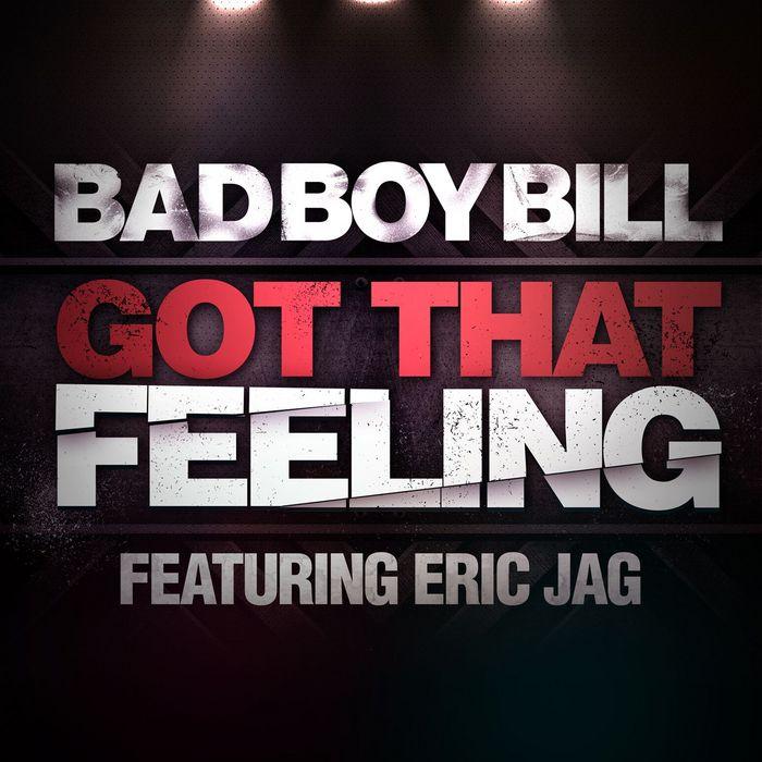 BAD BOY BILL feat ERIC JAG - Got That Feeling