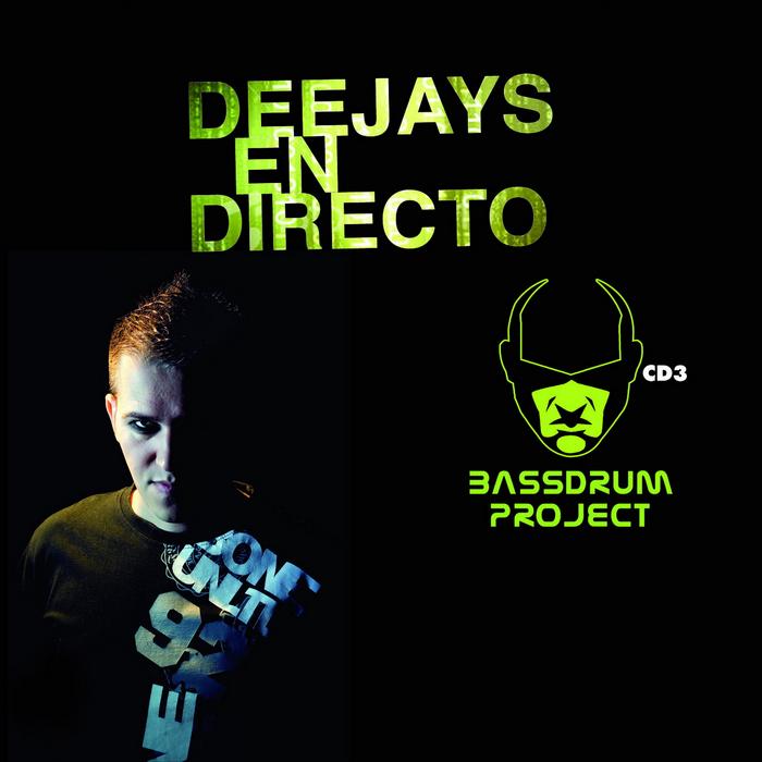 VARIOUS - Deejays En Directo: Sesion Bassdrum Project