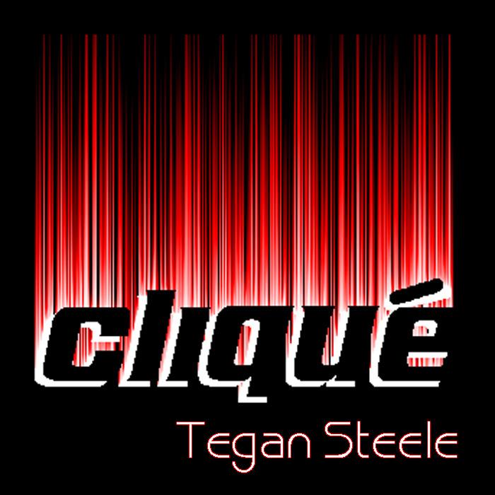 TEGAN STEELE - Clique