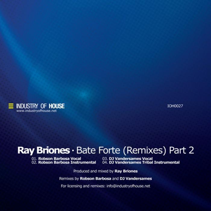 BRIONES, Ray - Bate Forte (remixes) Part 2
