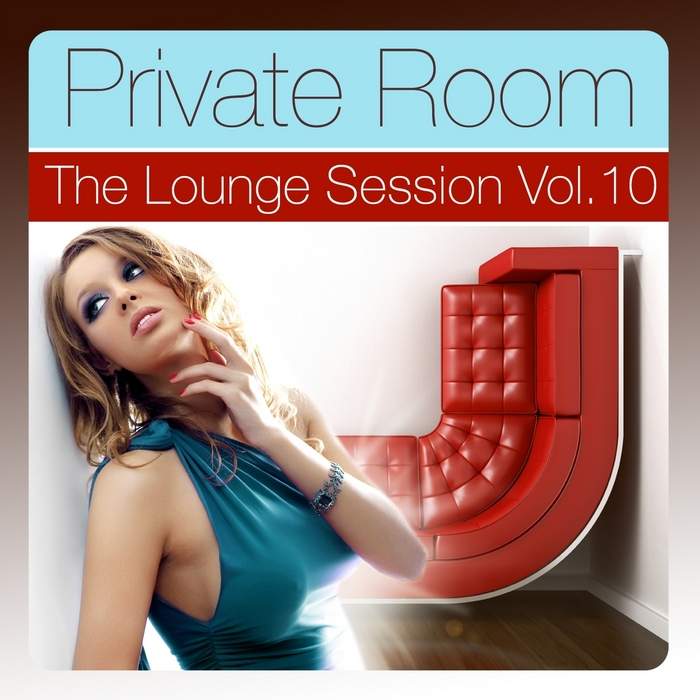 VARIOUS - Private Room: Vol 10 (The Lounge Session Deluxe)