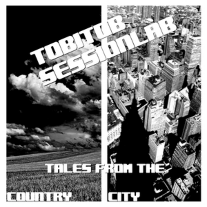 TOBITOB SESSIONLAB - Tales From The Country: City (unmixed tracks)