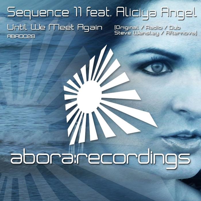 SEQUENCE 11 feat ALICIYA ANGEL - Until We Meet Again