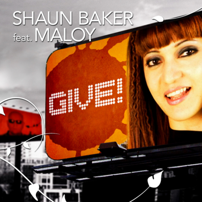 BAKER, Shaun feat MALOY - Give!
