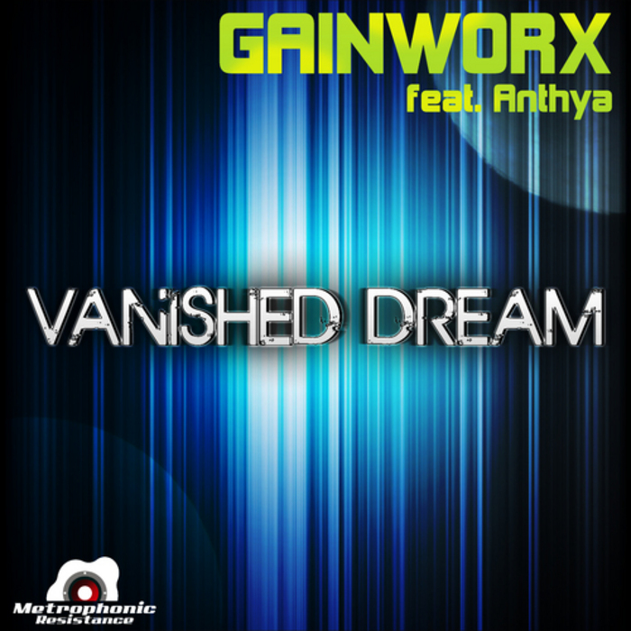 GAINWORX feat ANTHYA - Vanished Dream