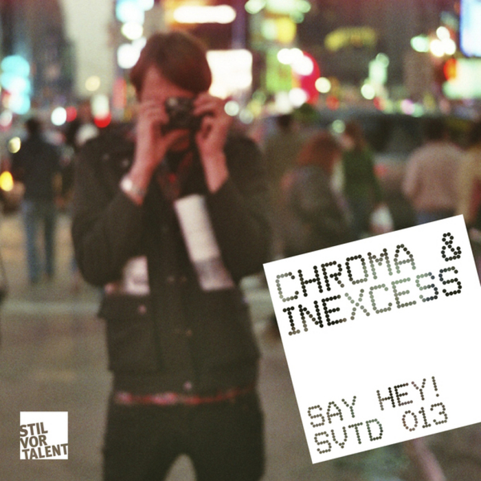CHROMA/INEXCESS - Say Hey!