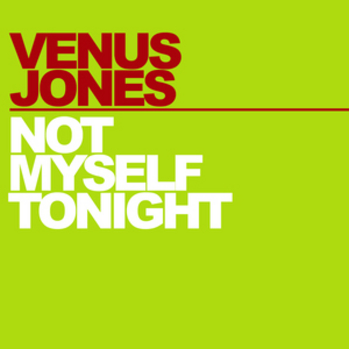 JONES, Venus - Not Myself Tonight