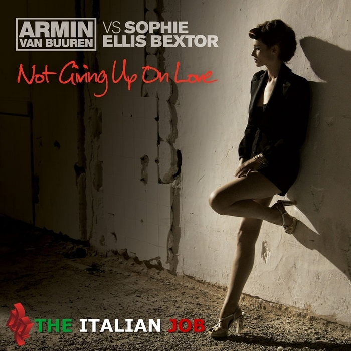 VAN BUUREN, Armin vs SOPHIE ELLIS BEXTOR - Not Giving Up On Love (The Italian Job)