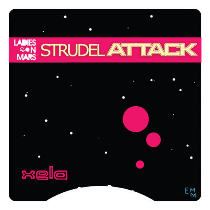 LADIES ON MARS - Strudel Attack