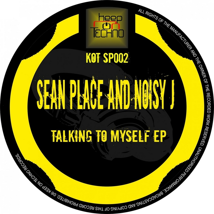 SEAN PLACE/NOISY J - Talking To Myself EP
