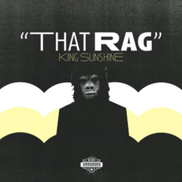 KING SUNSHINE - That Rag