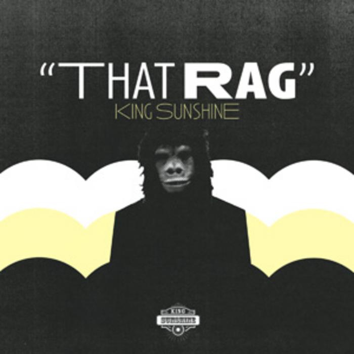 KING SUNSHINE - That Rag