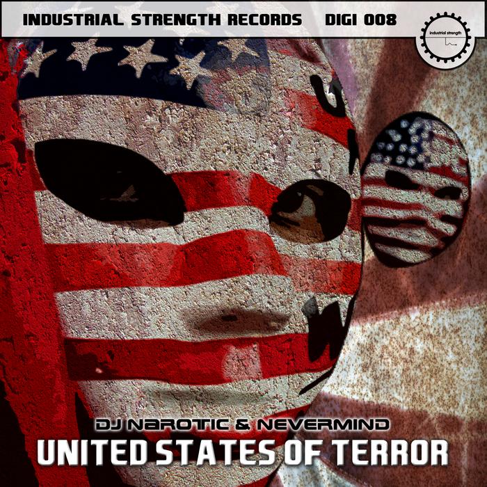 DJ NAROTIC/NEVERMIND - United States Of Terror
