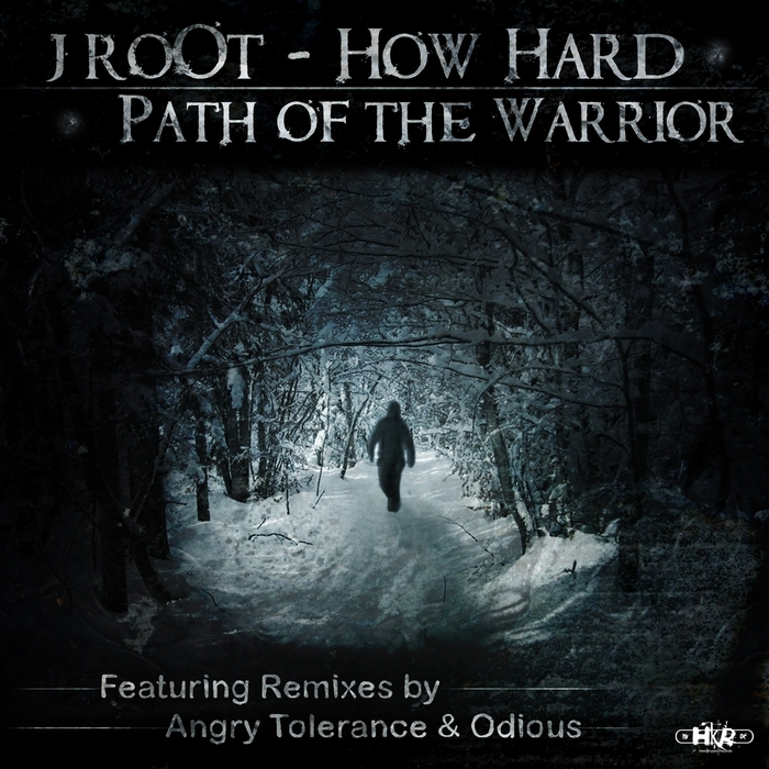 J ROOT/HOW HARD - Path Of The Warrior