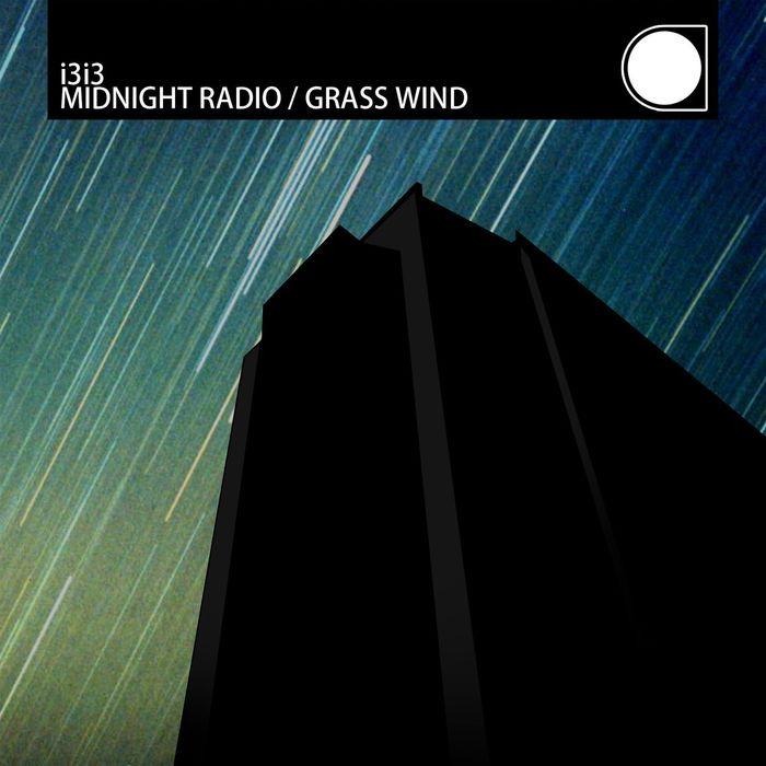 I3I3 - Midnight Radio/Grass Wind
