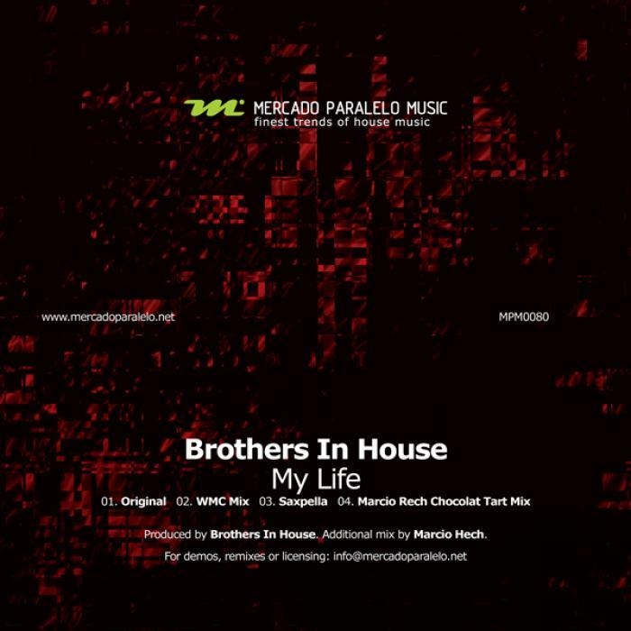 BROTHERS IN HOUSE - My Life