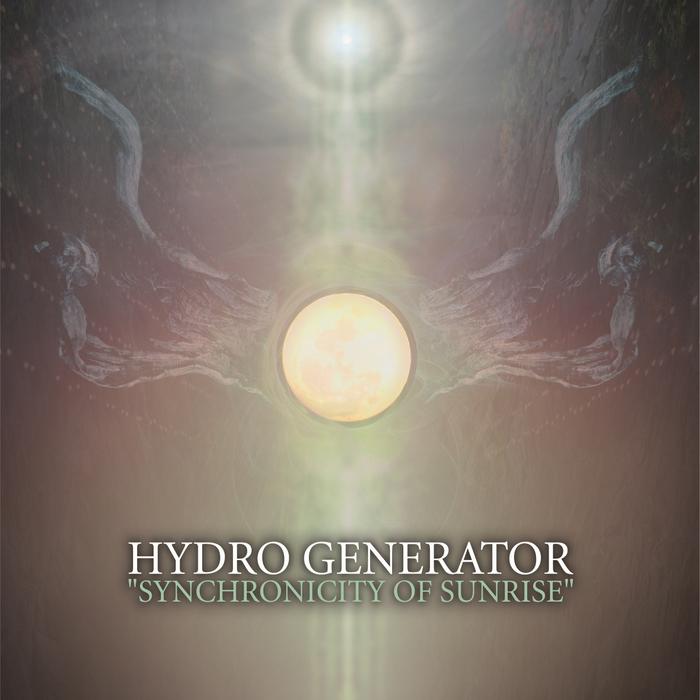 HYDRO GENERATOR - Synchronicity Of Sunrise