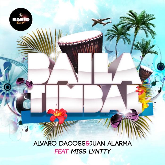 DACOSS, Alvaro & JUAN ALARMA feat MISS LYNTTY - Baila Timbal