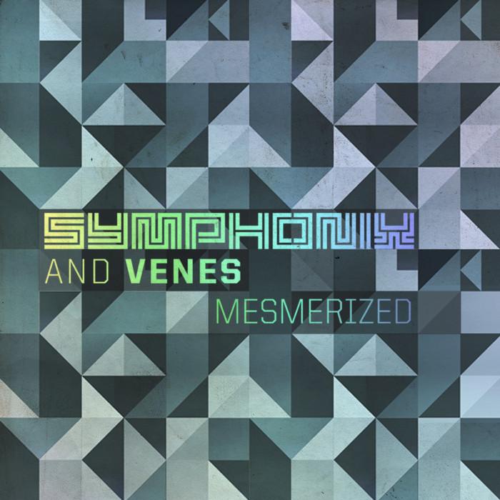 SYMPHONIX/VENES - Mesmerized