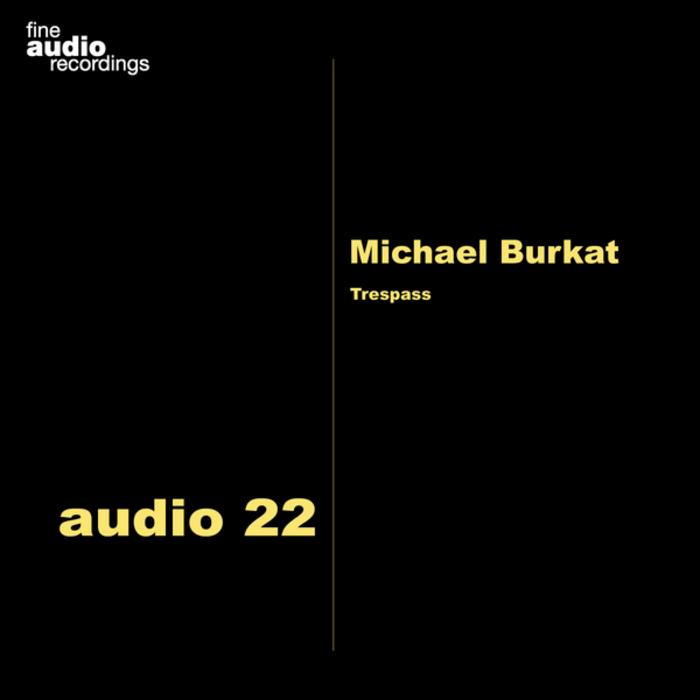 MICHAEL BURKAT - Tresspass