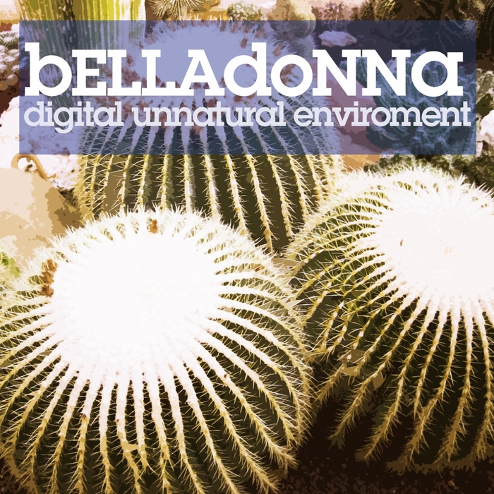 BELLADONNA - Digital Unnatural Environment