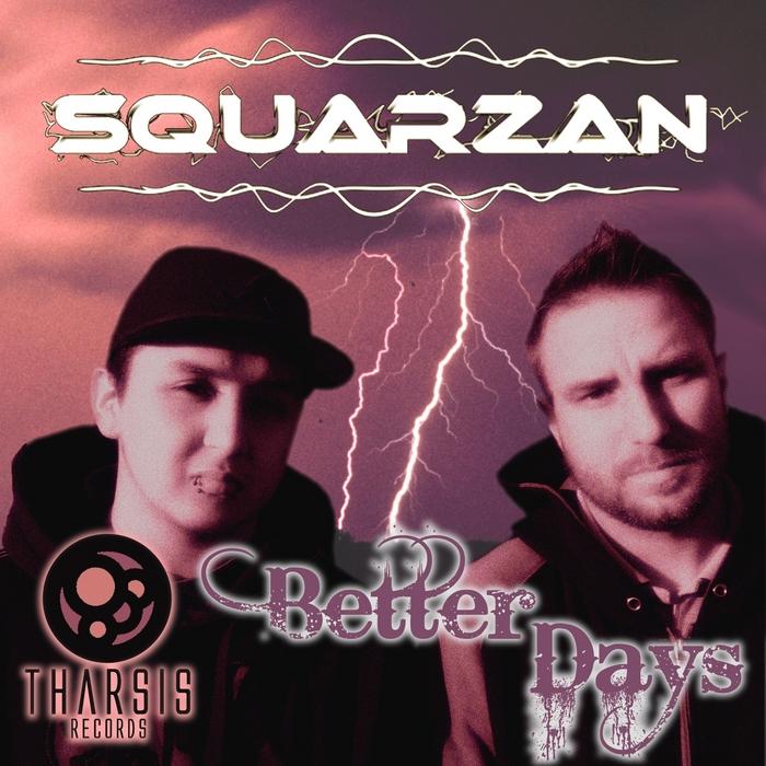 SQUARZAN - Better Days