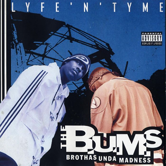 THE BUMS - Lyfe 'N' Tyme (Explicit)