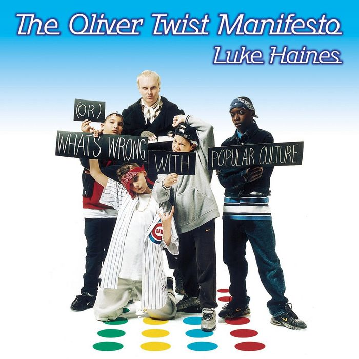 LUKE HAINES - The Oliver Twist Manifesto