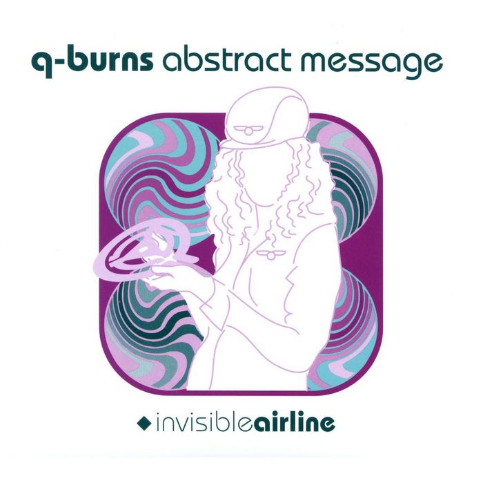 Q-BURNS ABSTRACT MESSAGE - Invisible Airline
